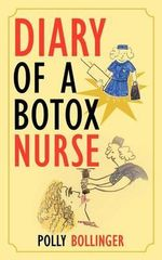 Diary of a Botox Nurse - Polly Bollinger