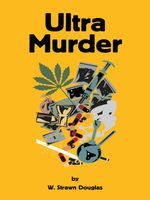 Ultra Murder - W. Strawn Douglas