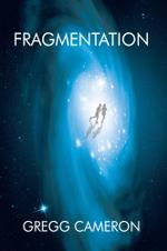 FRAGMENTATION - Gregg Cameron