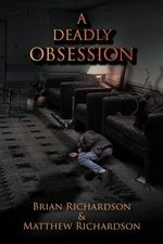 A Deadly Obsession - Brian Richardson