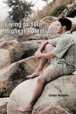 Living to Your Highest Potential - Gladys Hutchins