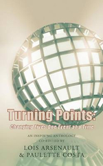 Turning Points : Changing Lives One Event at a Time - Lois Arsenault