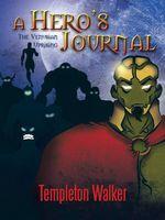 A Hero's Journal : The Venusian Uprising - Templeton Walker