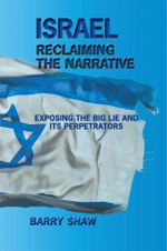 Israel Reclaiming the Narrative - Barry Shaw