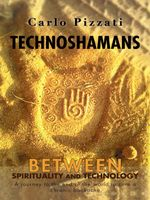 Technoshamans : Between spirituality and technology - a journey to the end of the world to cure a chronic backache - Carlo Pizzati