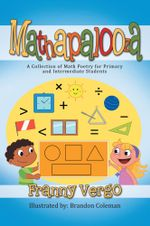 MATHAPALOOZA : A Collection of Math Poetry for Primary and Intermediate Students - Franny Vergo