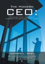 The Modern CEO : Technology Tools, Innovation & Guidebook for today's Tech Savvy Leader - Andrew L. West