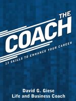 The Coach : 13 Skills to Enhance Your Career - David G. Giese