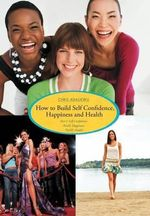 How to Build Self Confidence, Happiness and Health : Part I: Self Confidence Partii: Happiness Pariii: Health - Chris Adalikwu