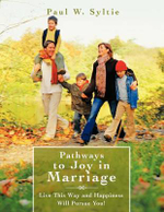 Pathways to Joy in Marriage : Live This Way and Happiness Will Pursue You! - Paul W. Syltie