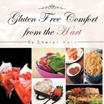 Gluten Free Comfort from the Hart - Cheryl Hart