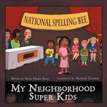 My Neighborhood Super Kids - Nicole Phillips Hollis