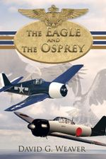 The Eagle and The Osprey - David G. Weaver