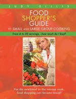 Food Shopper's Guide to Small and Large Group Cooking : From 4 to 50 Servings...How Much Do I Buy? - Judy Gillis