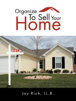 Organize to Sell Your Home - Joy Rich LL B.