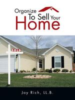 Organize To Sell Your Home - Joy Rich LL.B.