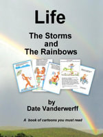 Life : The Storms and The Rainbows - Date Vanderwerff