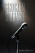 Broken Silence - Douglas Moore Jr