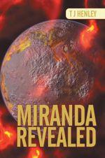 MIRANDA REVEALED - T J Henley