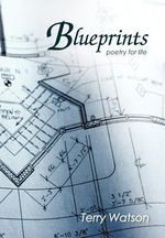 Blueprints : Poetry for Life - Terry Watson