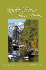 Apple River Short Stories - Jonathan M. Purver