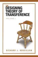 THE DESIGNING THEORY OF TRANSFERENCE : Volume I - RICHARD J. KOSCIEJEW
