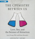 The Chemistry Between Us : Love, Sex, and the Science of Attraction - Larry Young