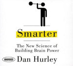 Smarter : The New Science of Building Brain Power - Dan Hurley