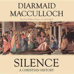 Silence : A Christian History - Professor Diarmaid MacCulloch