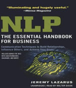 Nlp: The Essential Handbook for Business : Communication Techniques to Build Relationships, Influence Others, and Achieve Your Goals - Jeremy Lazarus