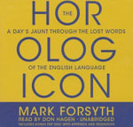 The Horologicon : A Day S Jaunt Through the Lost Words of the English Language - Mark Forsyth
