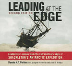 Leading at the Edge : Leadership Lessons from the Extraordinary Saga of Shackleton's Antarctic Expedition - Dennis N T Perkins