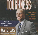 Toughness : Developing True Strength on and Off the Court - Jay Bilas