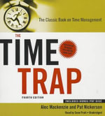 The Time Trap, 4th Edition : The Classic Book on Time Management - Alec MacKenzie