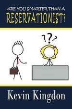 Are You Smarter Than a Reservationist? - Kevin Kingdon