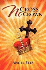 No Cross No Crown - Angel Eyes