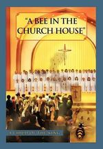 A Bee in the Church House : A Child of the King - G. C. O. T. K. Brown-Johnson