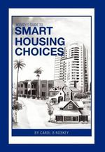 Roskey's Guide to Smart Housing Choices - Carol B. Roskey