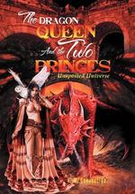 The Dragon Queen and the Two Princes : Unspoiled Universe - V. M. Cokanasiga