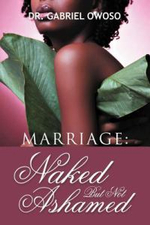 Marriage : Naked But Not Ashamed - Dr Gabriel O. Owoso