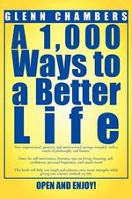 A 1,000 Ways to a Better Life - Glenn Chambers