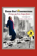 Under God's Construction : Getting Up from Being Down - Tamara M. Edmond