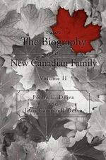 The Biography of a New Canadian Family : Volume II - Pierre L. Delva