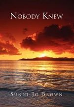 Nobody Knew - Sunni Jo Brown