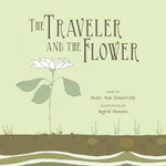 The Traveler and the Flower - Mary Ann Somerville