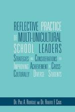 Reflective Practice of Multi-Unicultural School Leaders - Paul And Casas Roberto Rodriguez
