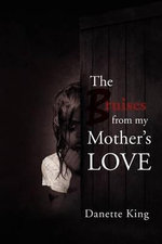 The Bruises from My Mother's Love - Danette King