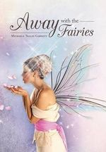Away with the Fairies - Michaela Tracey Garnett