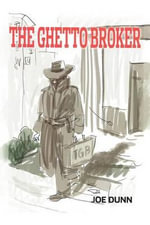 The Ghetto Broker - Joe Dunn