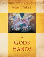 In Gods Hands - Robert L. Taylor Jr